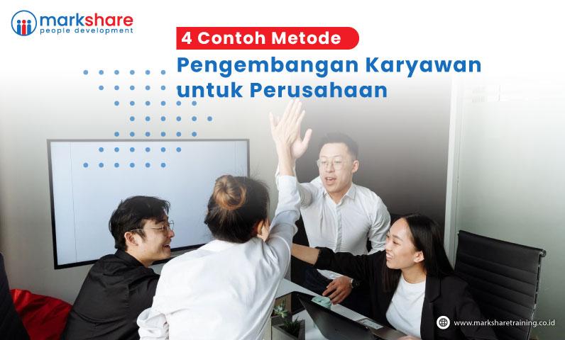 4 Contoh Metode Pengembangan Karyawan untuk Perusahaan