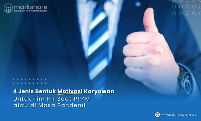4 Jenis Bentuk Motivasi Karyawan untuk Tim HR Saat PPKM / di Masa Pandemi