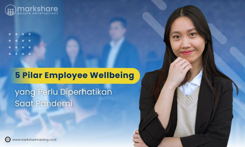 5 Pilar Employee Wellbeing yang Perlu Diperhatikan Saat Pandemi