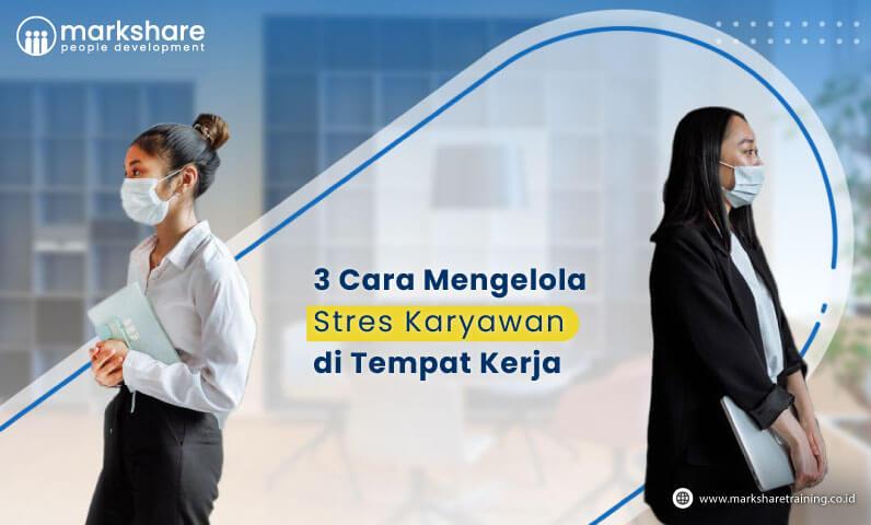 3 Cara Mengelola Stres Karyawan di Tempat Kerja
