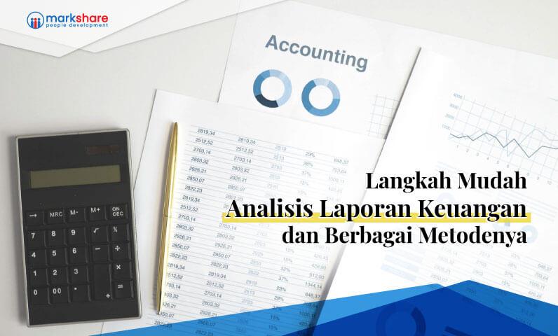 Langkah Mudah Analisis Laporan Keuangan dan Berbagai Metodenya