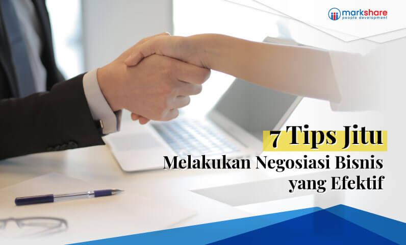 7 Tips Jitu Melakukan Negosiasi Bisnis yang Efektif
