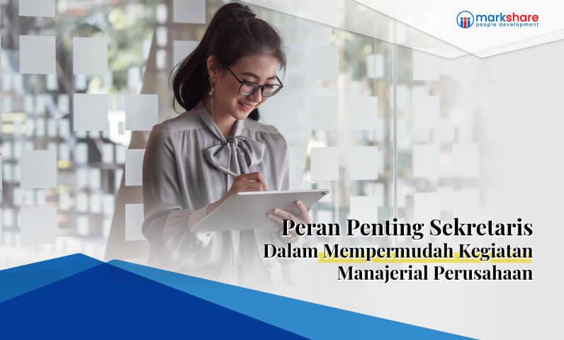 Peran Penting Sekretaris dalam Mempermudah Kegiatan Manajerial Perusahaan